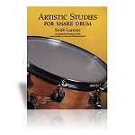 Artistic Studies for the Snare Drum - Keith Larson
