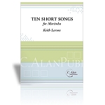 Ten Short Songs for Solo Marimba - Keith Larson