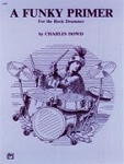 A Funky Primer for the Rock Drummer - Charles Dowd