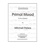 Primal Mood for Four Timpani - Mitchell Peters