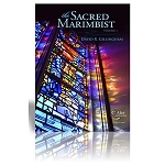 The Sacred Marimbist Volume 1 - David R. Gillingham