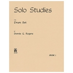 Solo Studies For Drum Set Book 1 - Dennis Rogers