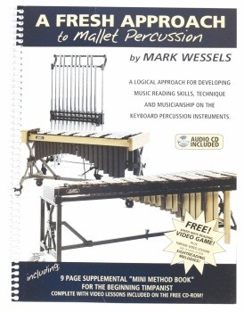 A Fresh Approach to Mallet Percussion with CD - Mark Wessels
