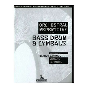 Orchestral Repertoire for Bass Drum & Cymbals - Raynor Carroll