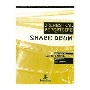 Orchestral Repertoire for the Snare Drum - Raynor Carroll